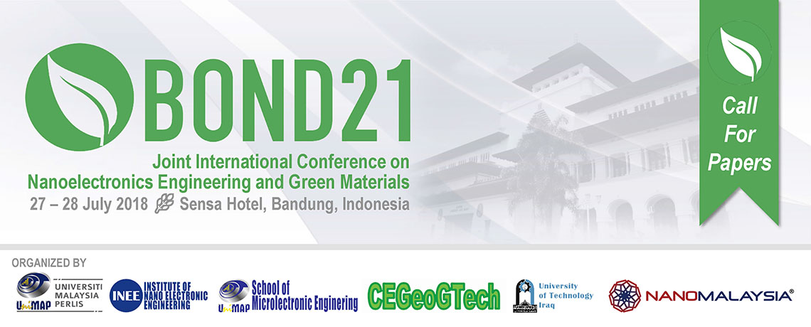BOND21 – Joint International Conference on Nanoelectronics Engineering and Green Materials